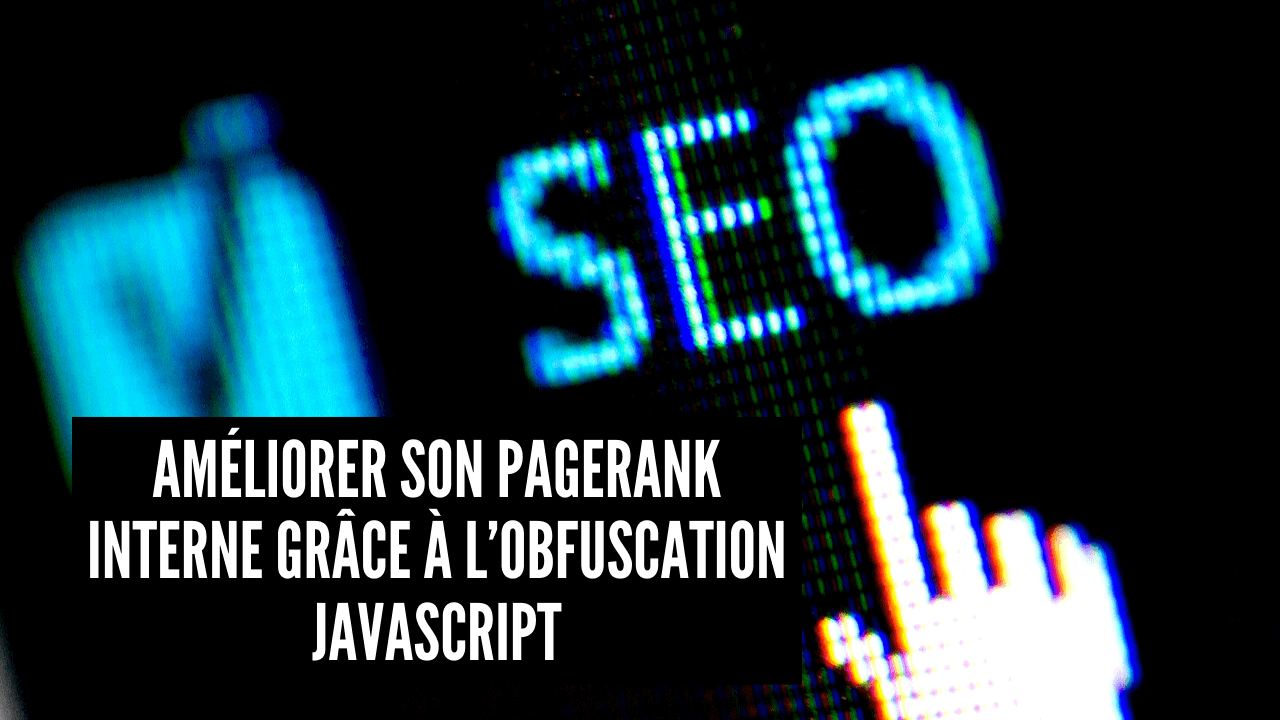 ameliorer son pagerank interne grace a lobfuscation javascript