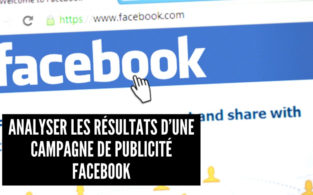 Analyser les résultats d'une campagne de publicité Facebook