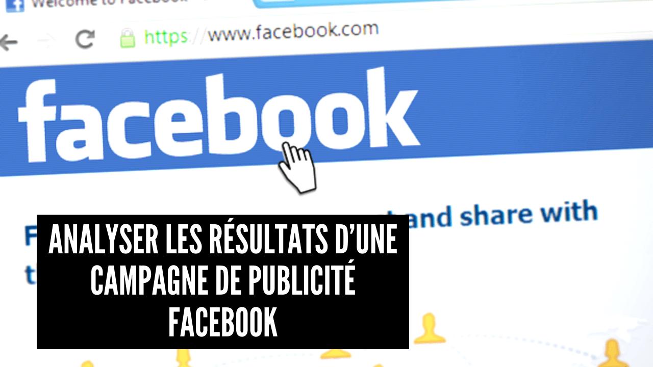 Analyser les resultats d'une campagne de publicite facebook