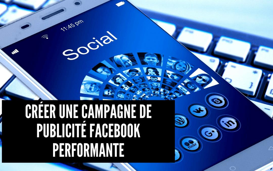 Créer une campagne de publicité Facebook performante