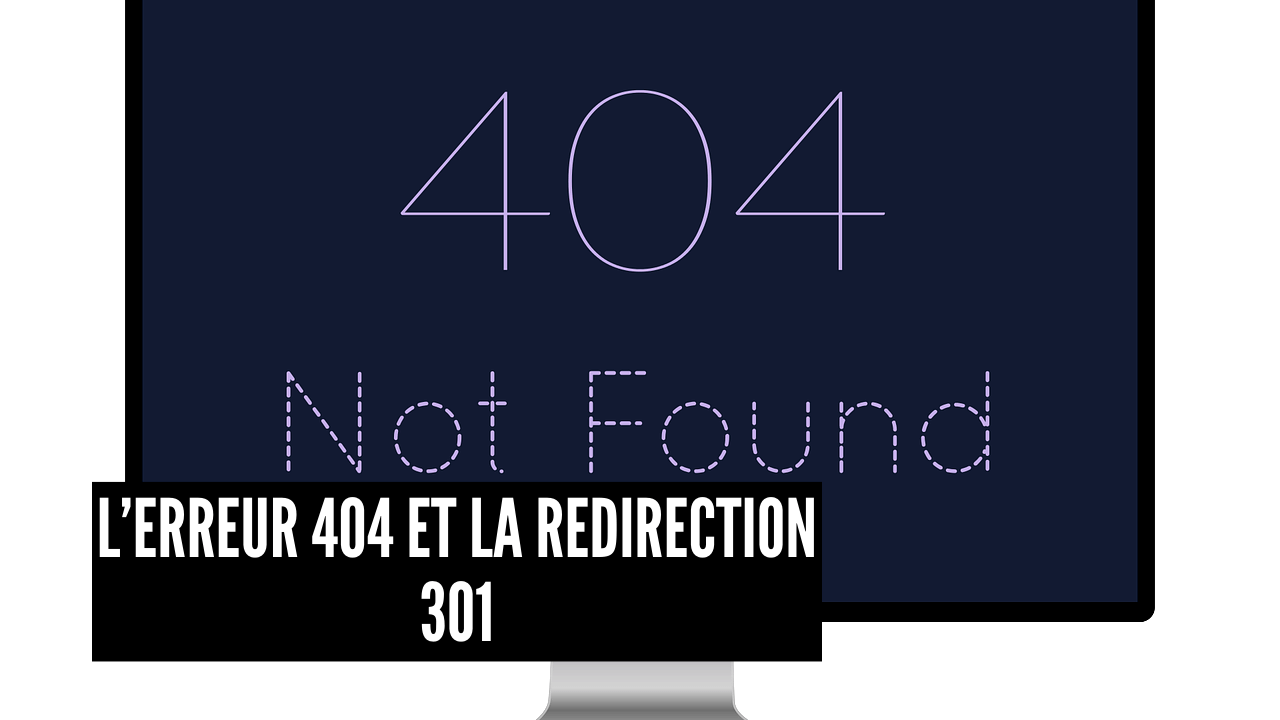 lerreur 404 et la redirection 301