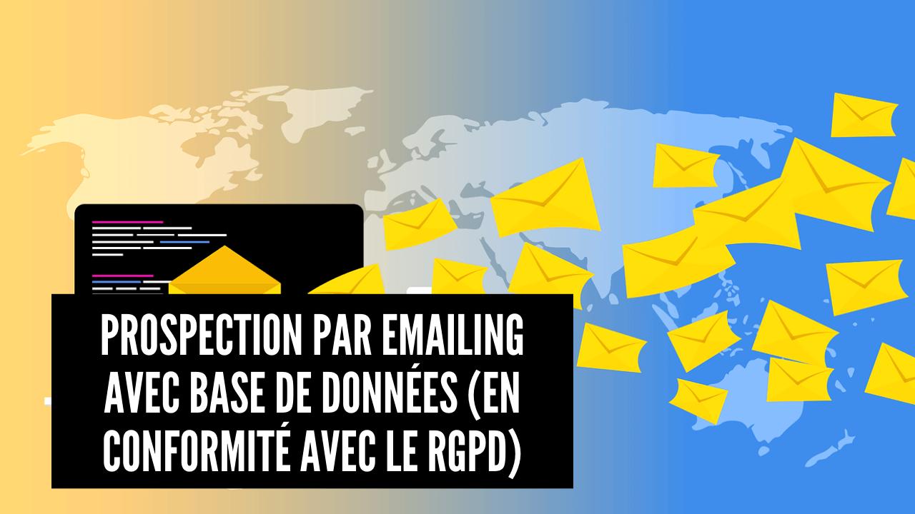 Prospection par emailing avec base de données en conformite avec le RGPD