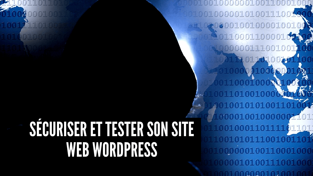 securiser et tester son site web wordPress