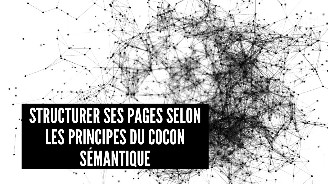 structurer ses pages selon les principes du cocon semantique